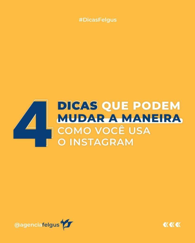 4 dicas que podem mudar a maneira como você usa o Instagram